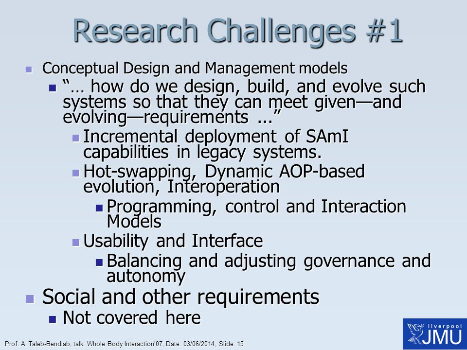 Research Challenges #1 Social and other requirements