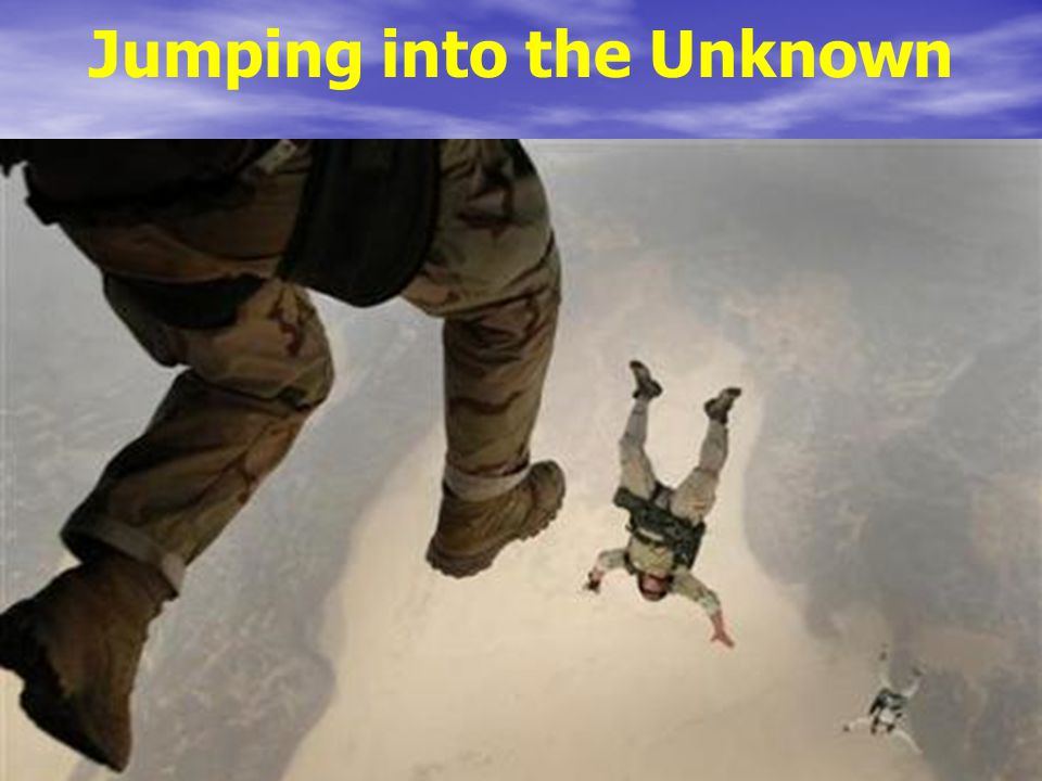 Jumping into the Unknown