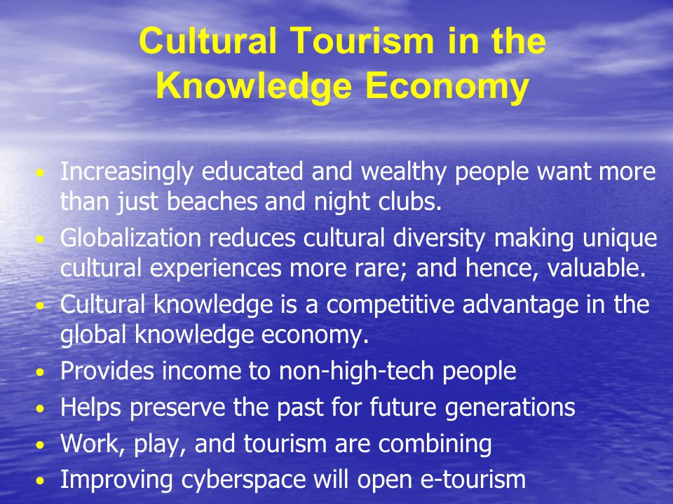Cultural Tourism in the Knowledge Economy