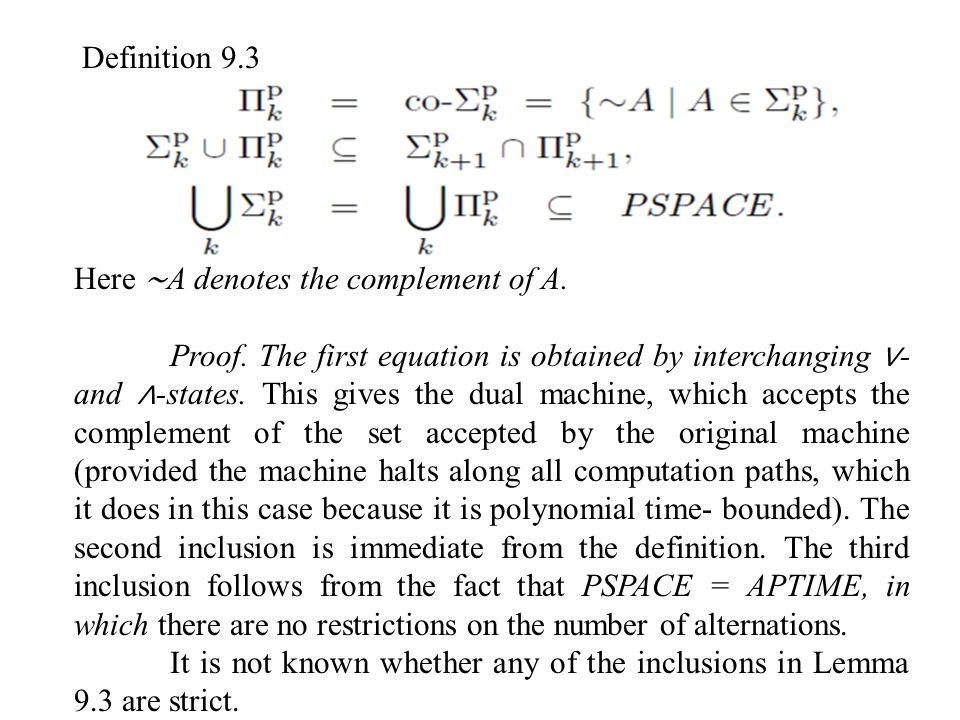 Definition 9.3 Here ∼A denotes the complement of A.