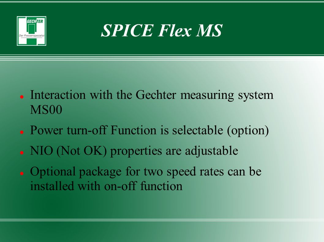 SPICE Flex MS Interaction with the Gechter measuring system MS00