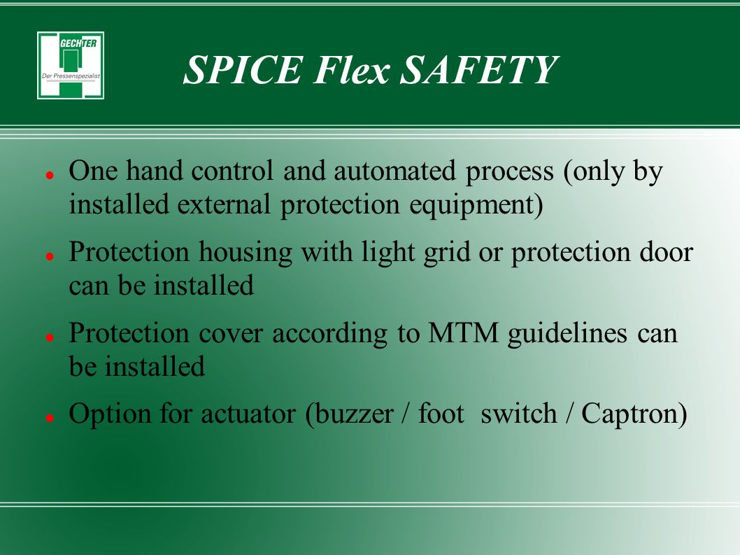 SPICE Flex SAFETY One hand control and automated process (only by installed external protection equipment)