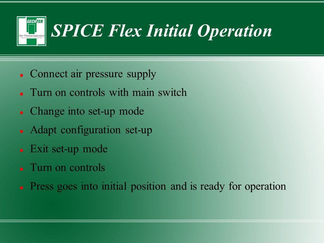 SPICE Flex Initial Operation