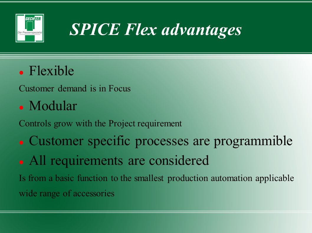 SPICE Flex advantages Flexible Modular
