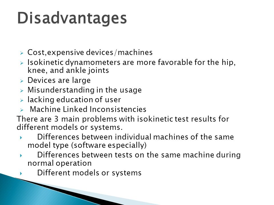 Disadvantages Cost,expensive devices/machines