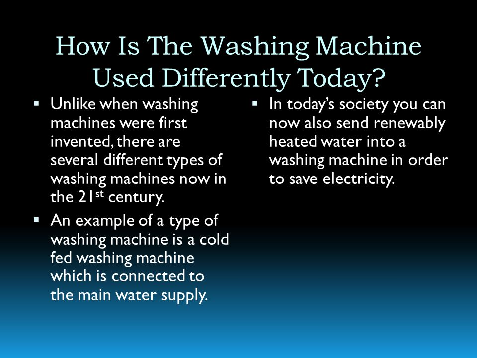 How Is The Washing Machine Used Differently Today