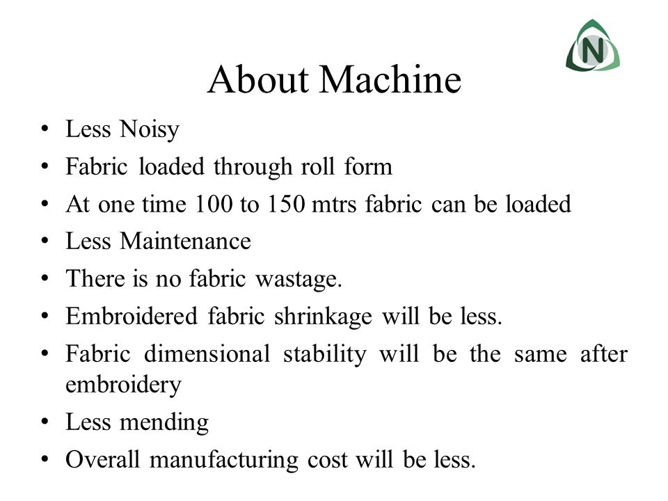 About Machine Less Noisy Fabric loaded through roll form