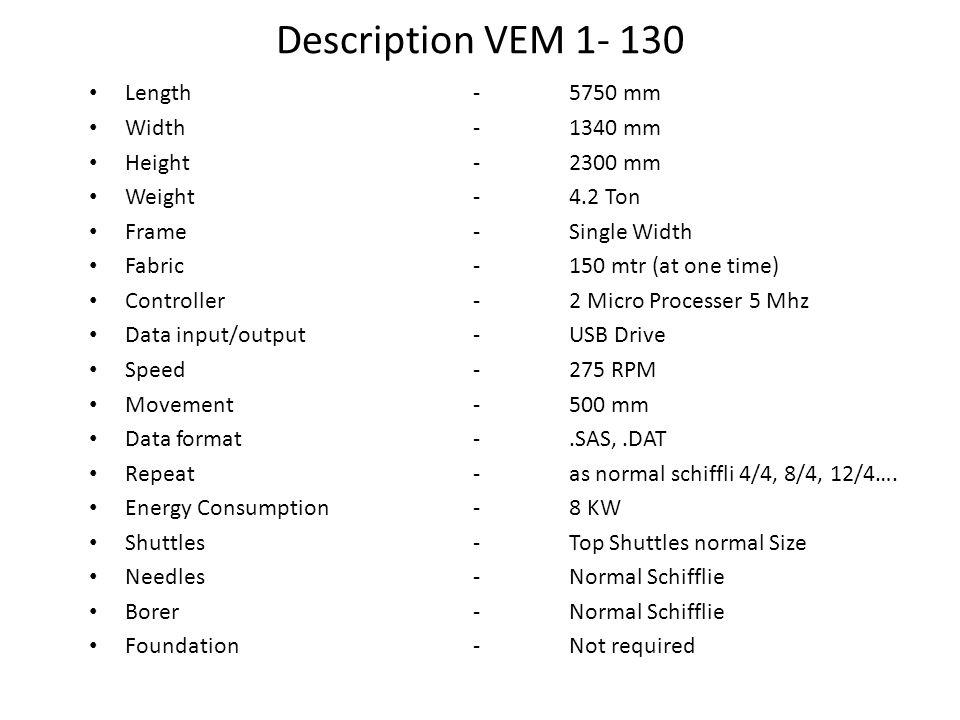Description VEM 1- 130 Length - 5750 mm Width - 1340 mm