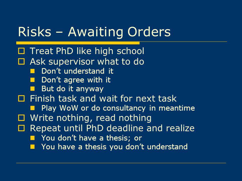 Risks – Awaiting Orders