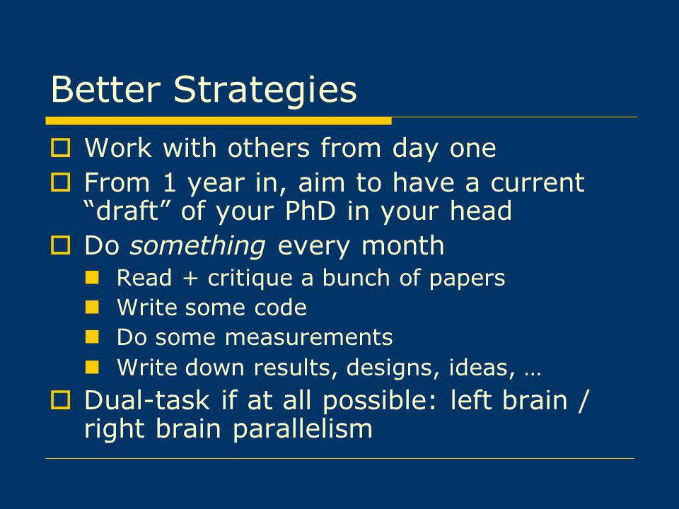 Better Strategies Work with others from day one