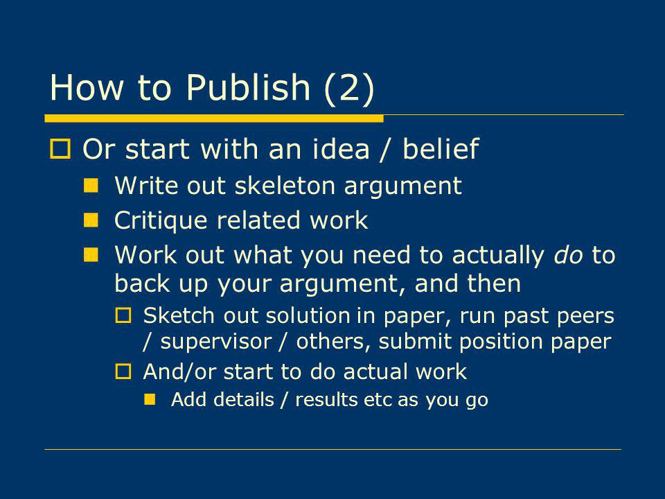 How to Publish (2) Or start with an idea / belief