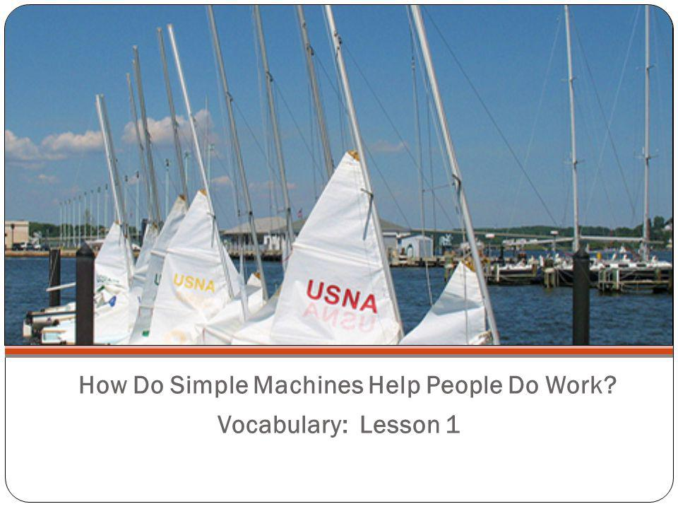How Do Simple Machines Help People Do Work