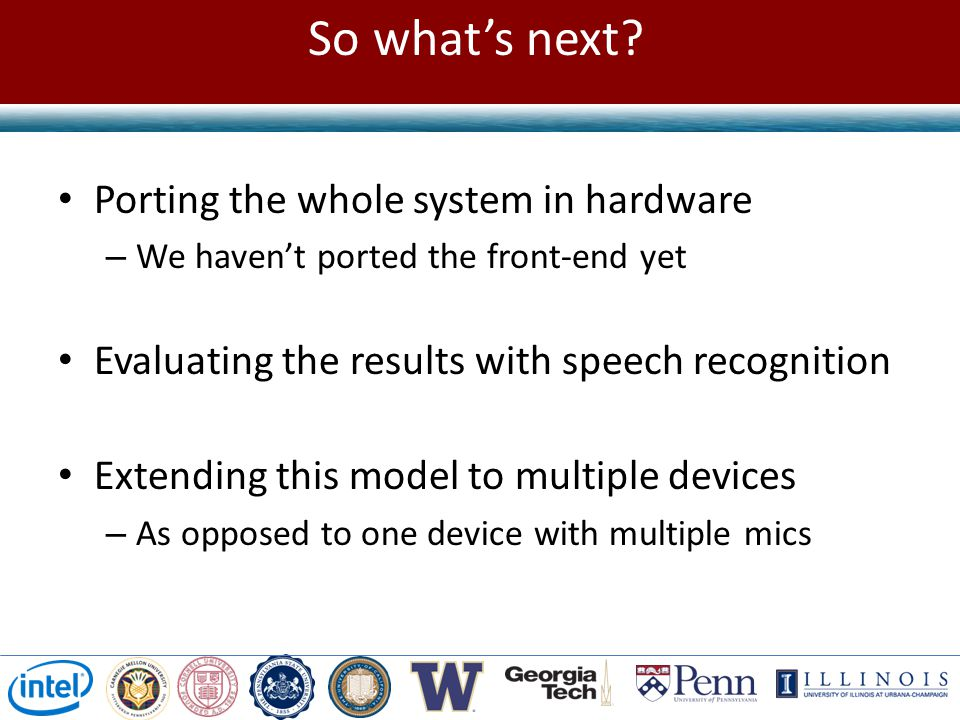 So what's next Porting the whole system in hardware