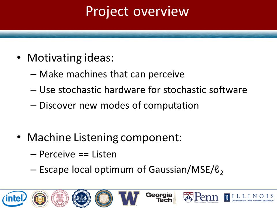 Project overview Motivating ideas: Machine Listening component:
