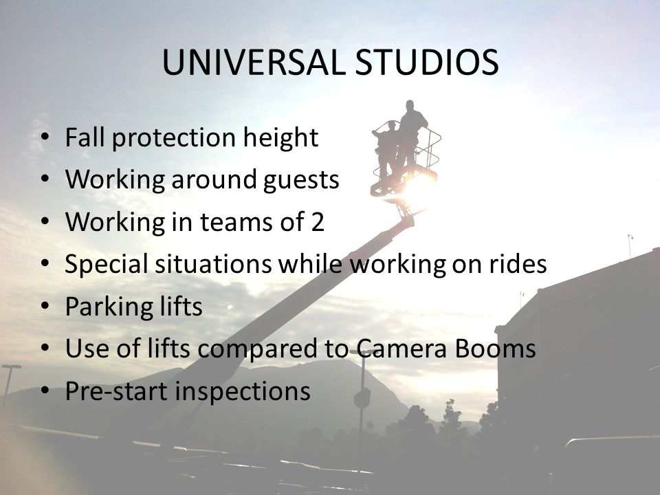 UNIVERSAL STUDIOS Fall protection height Working around guests