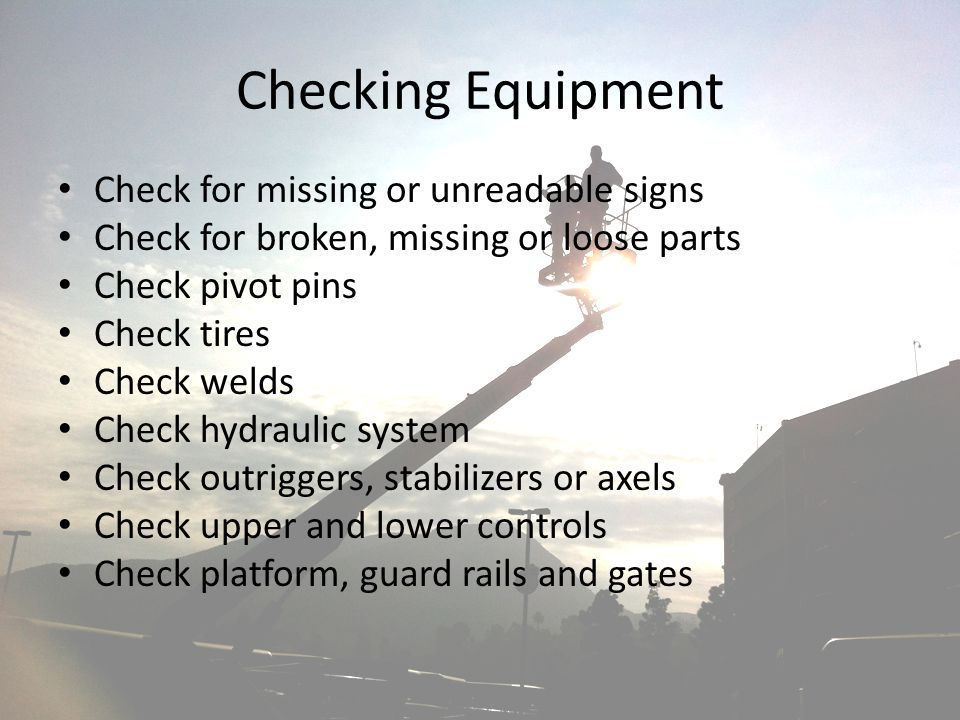 Checking Equipment Check for missing or unreadable signs