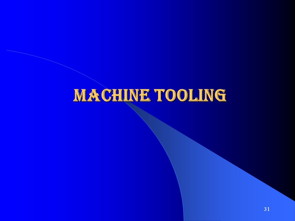 MACHINE TOOLing