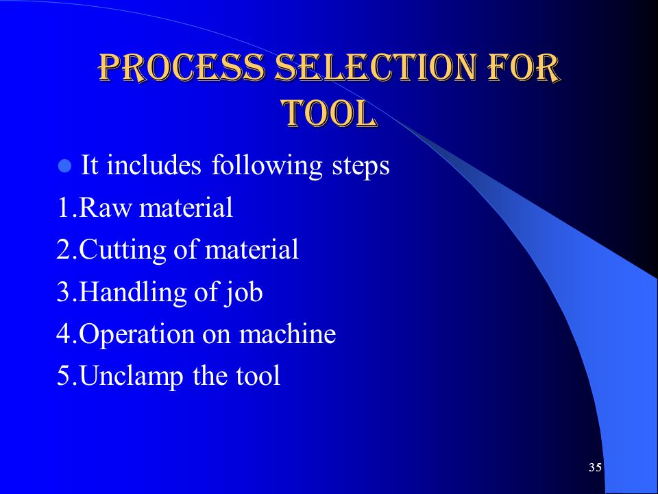 Process selection for tool