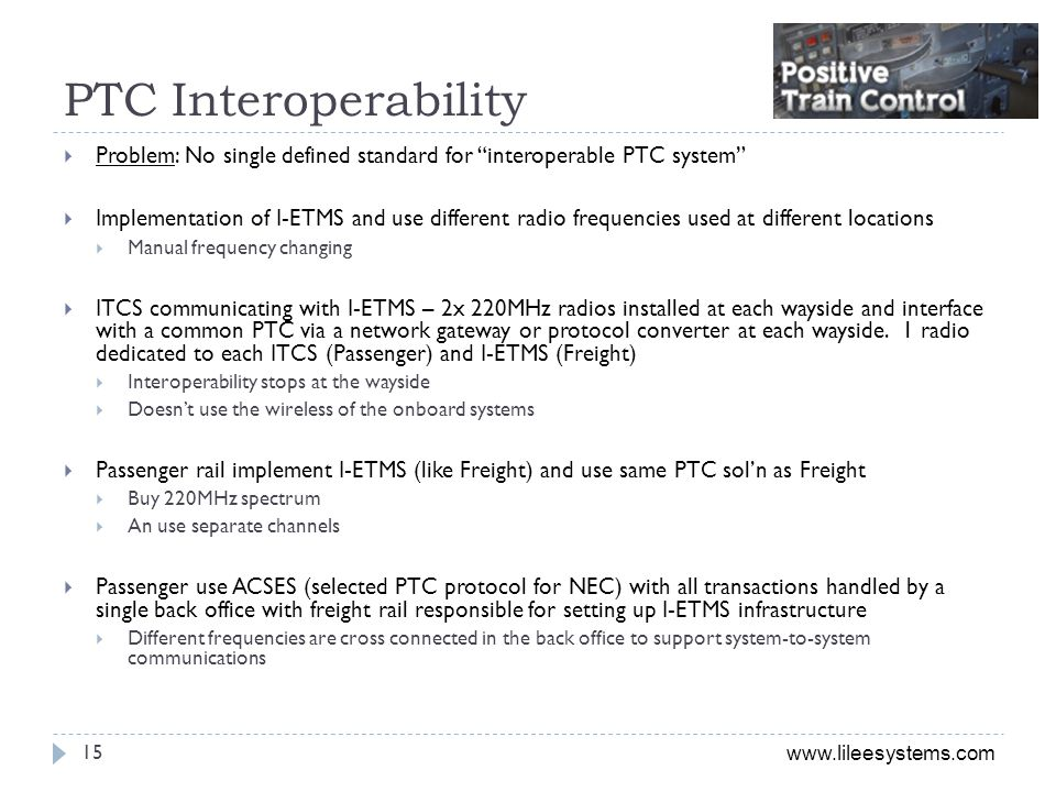 PTC Interoperability Problem: No single defined standard for interoperable PTC system