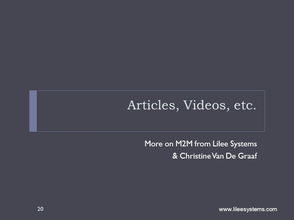 Articles, Videos, etc. More on M2M from Lilee Systems