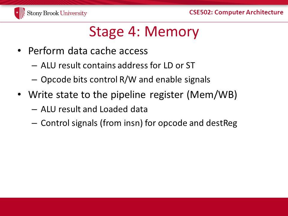 Stage 4: Memory Perform data cache access