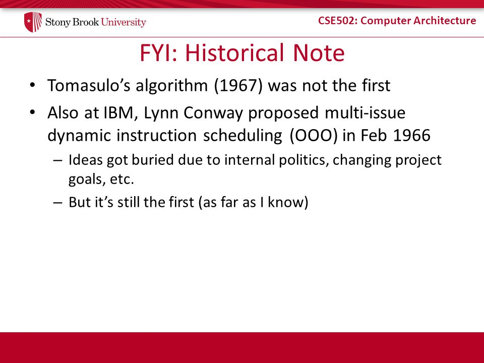 FYI: Historical Note Tomasulo's algorithm (1967) was not the first
