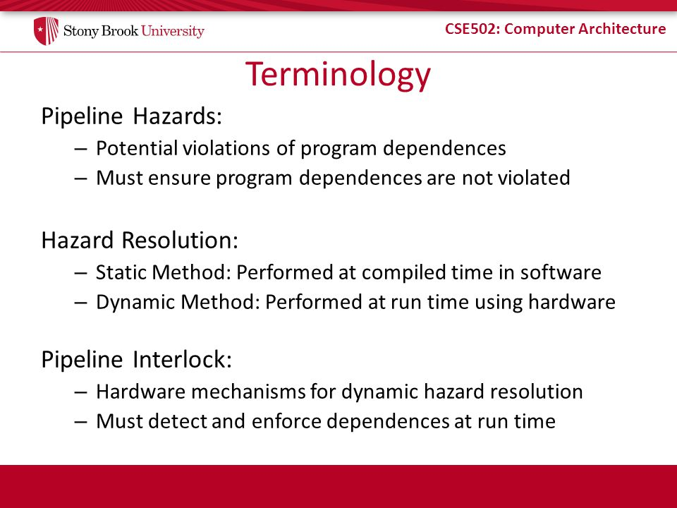 Terminology Pipeline Hazards: Hazard Resolution: Pipeline Interlock: