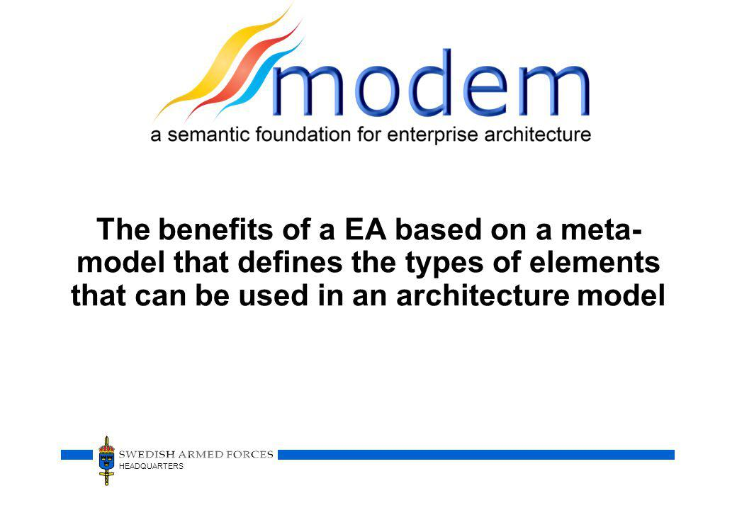 The benefits of a EA based on a meta-model that defines the types of elements that can be used in an architecture model