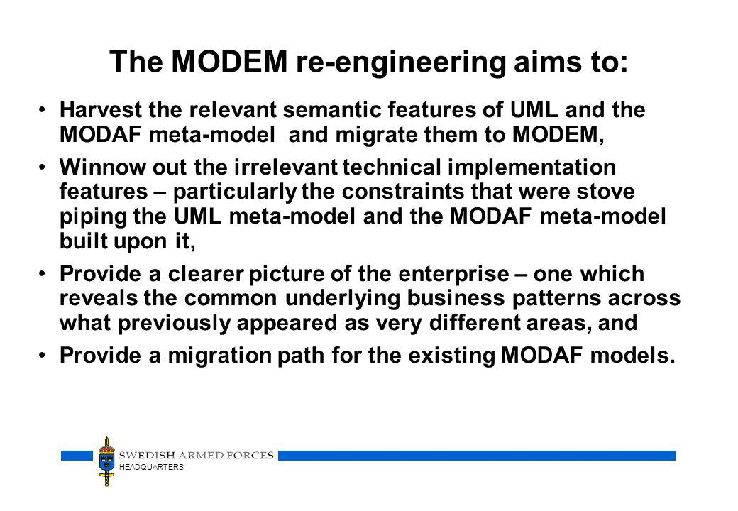 The MODEM re-engineering aims to: