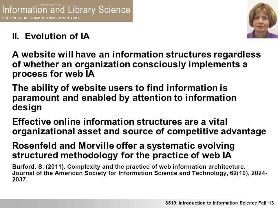 II. Evolution of IA A website will have an information structures regardless of whether an organization consciously implements a process for web IA.