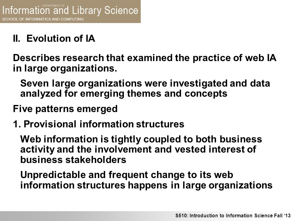 II. Evolution of IA Describes research that examined the practice of web IA in large organizations.