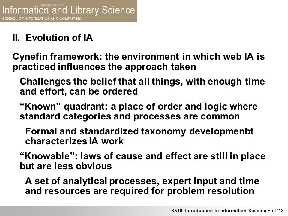 II. Evolution of IA Cynefin framework: the environment in which web IA is practiced influences the approach taken.