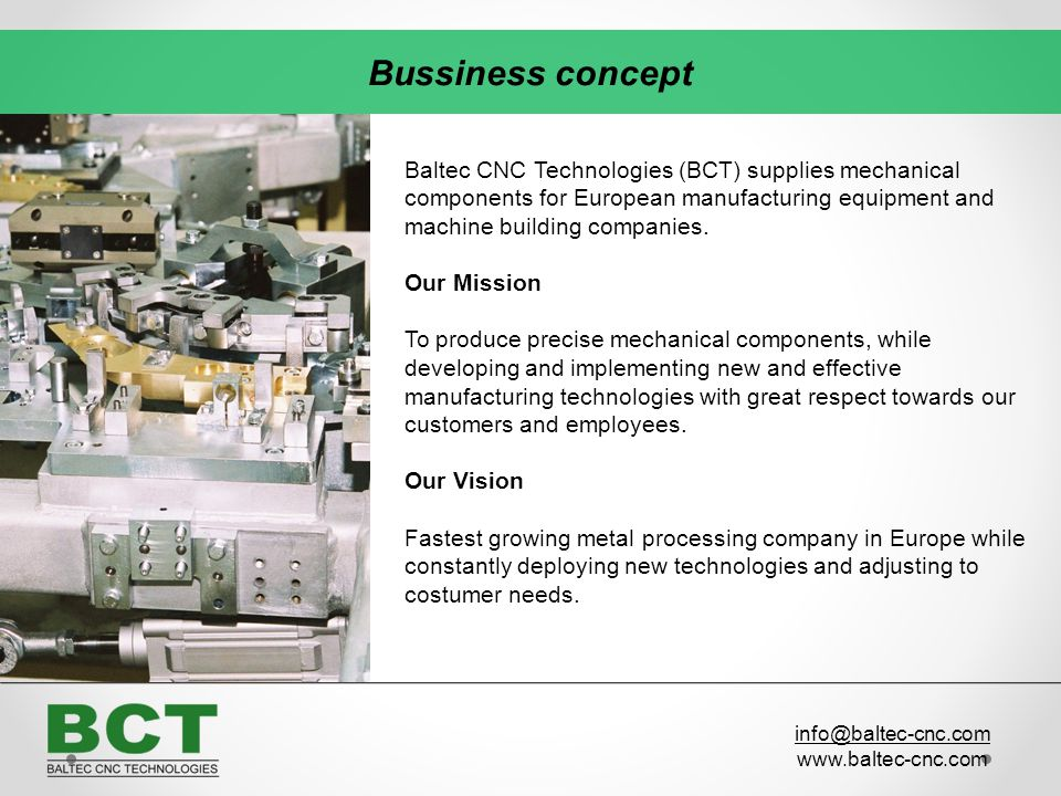 Bussiness concept Baltec CNC Technologies (BCT) supplies mechanical components for European manufacturing equipment and machine building companies.