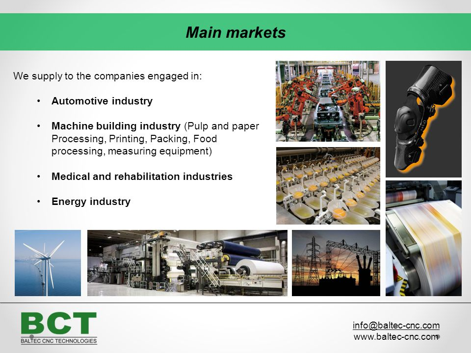 Main markets We supply to the companies engaged in: