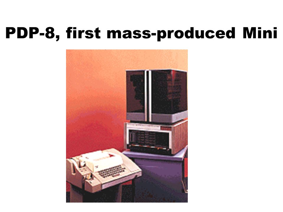PDP-8, first mass-produced Mini