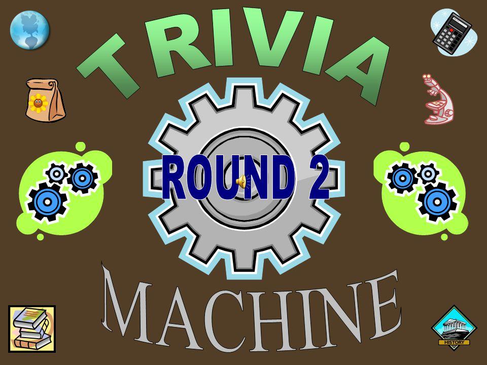 TRIVIA ROUND 2 MACHINE