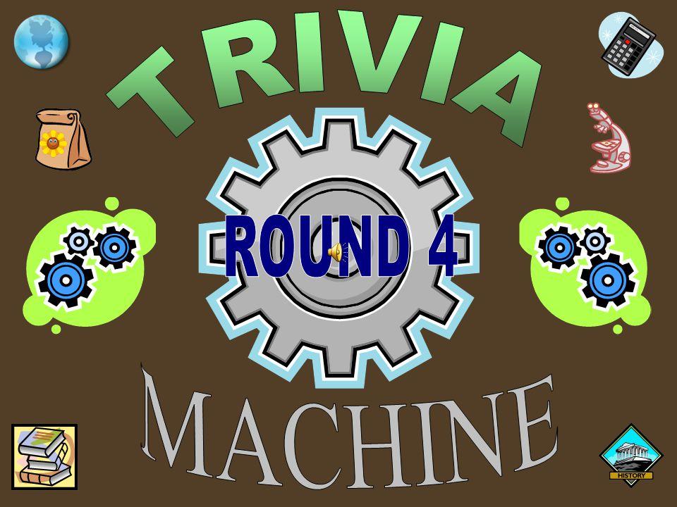 TRIVIA ROUND 4 MACHINE