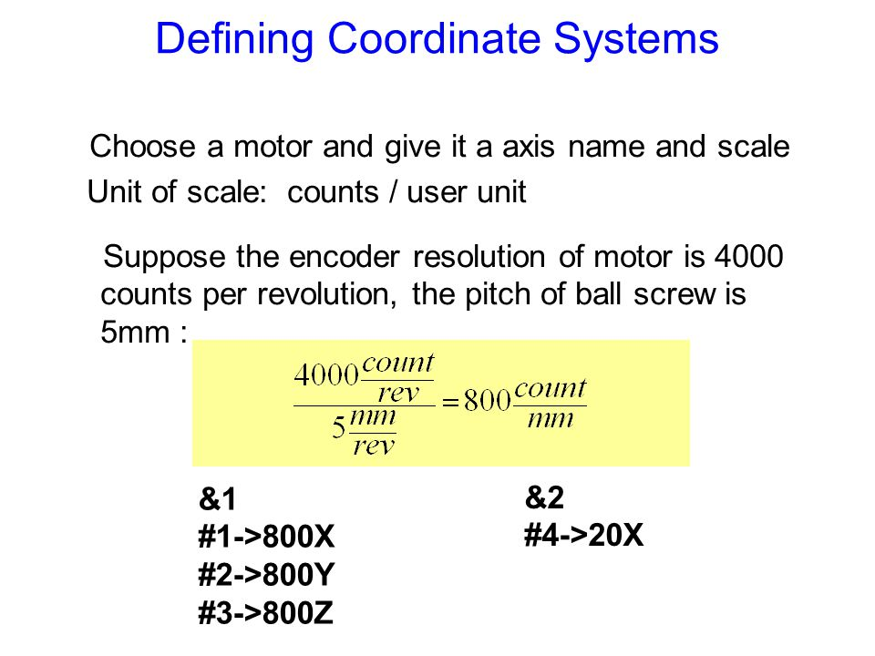 Multiple Axis Definitions (&->Coordinate; #->Motor; X->Axis)