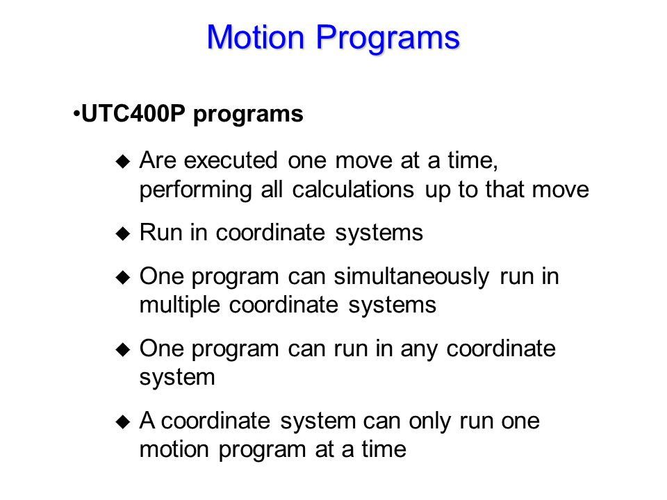 Motion Programs (continue)