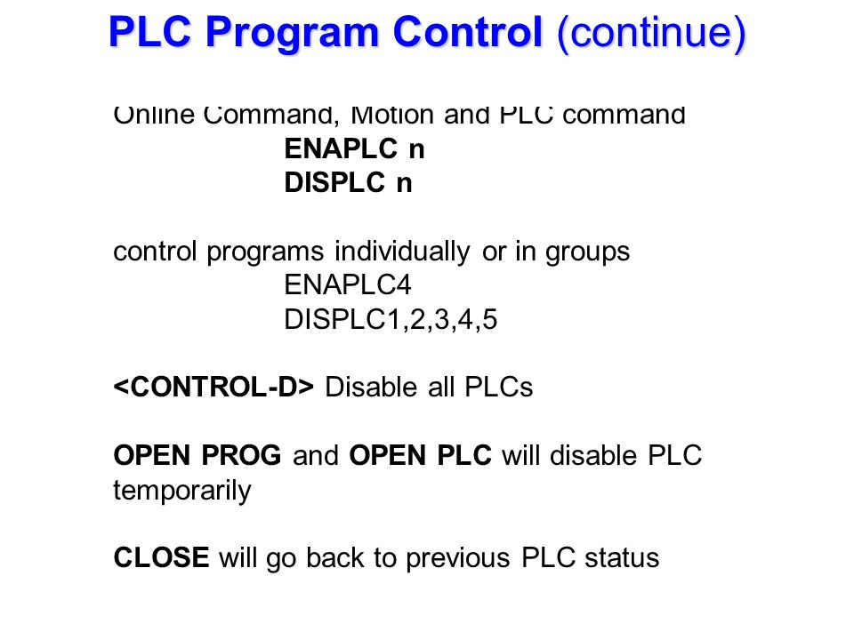 UTC400P PLC Commands 1. Conditional Statements (nestable)
