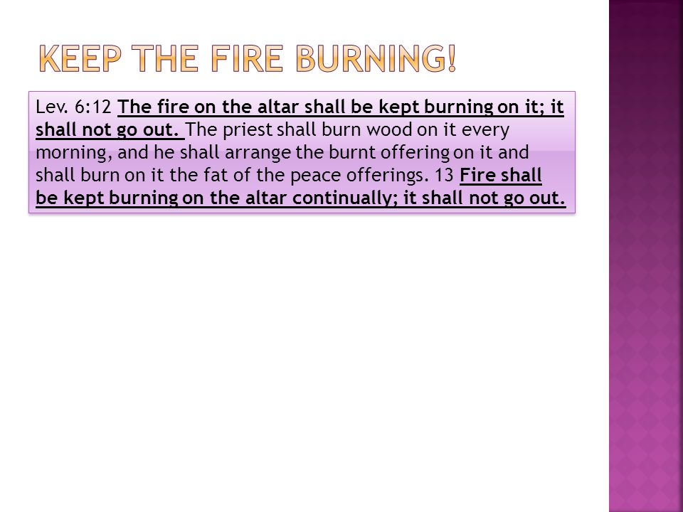 Keep the Fire Burning!
