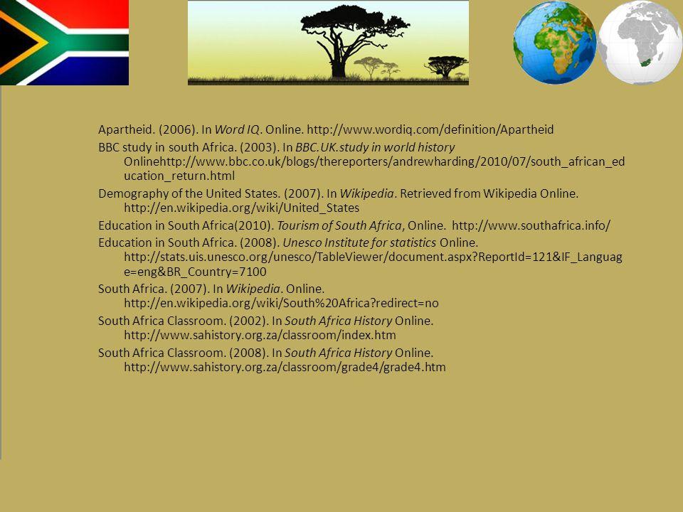 Apartheid. (2006). In Word IQ. Online. http://www. wordiq