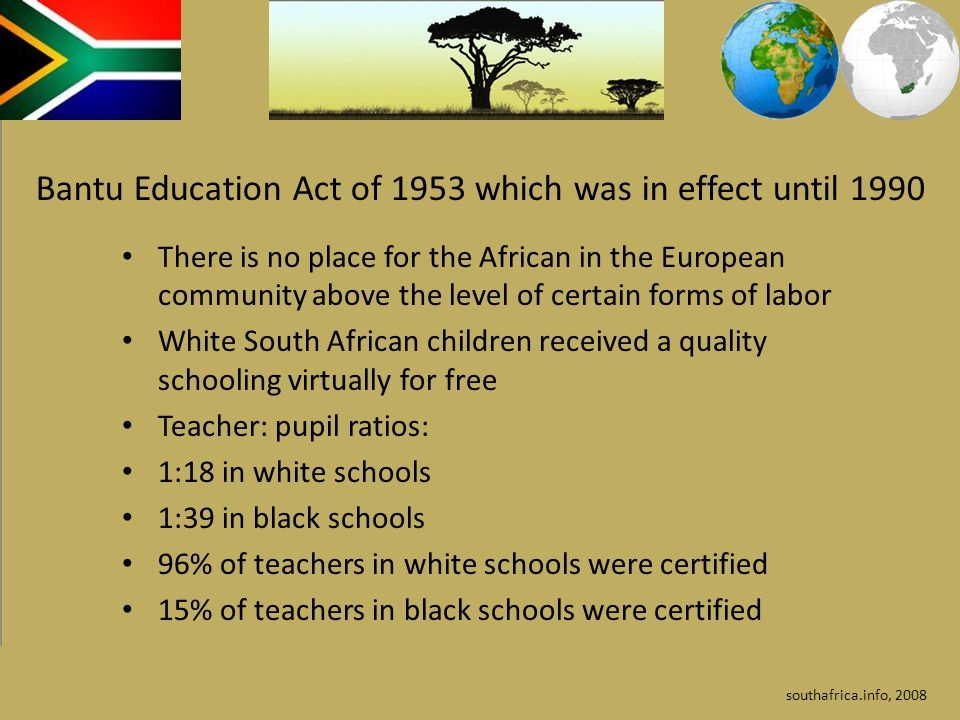 Bantu Education Act of 1953 which was in effect until 1990