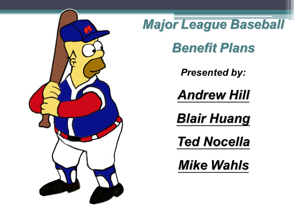 Major League Baseball Benefit Plans Andrew Hill Blair Huang