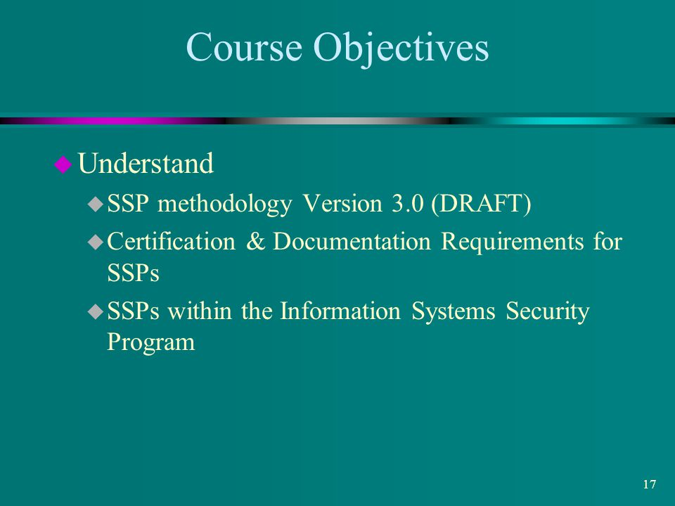 Course Objectives Understand SSP methodology Version 3.0 (DRAFT)
