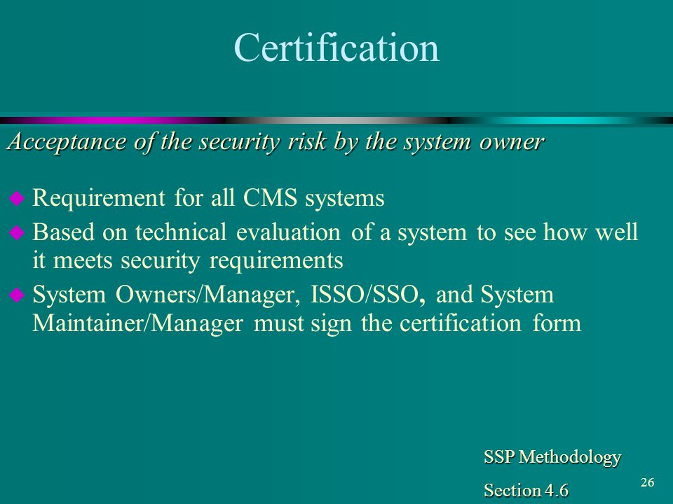 Certification Acceptance of the security risk by the system owner