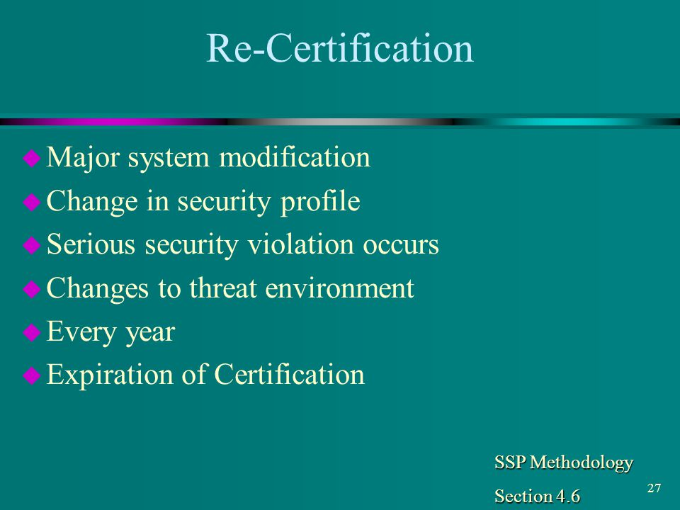 Re-Certification Major system modification Change in security profile