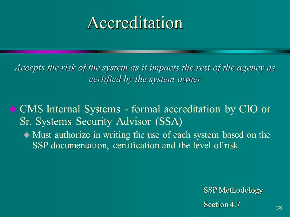 Accreditation CMS Internal Systems - formal accreditation by CIO or Sr. Systems Security Advisor (SSA)