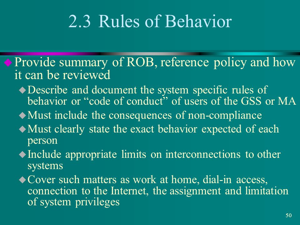 2.3 Rules of Behavior Provide summary of ROB, reference policy and how it can be reviewed.