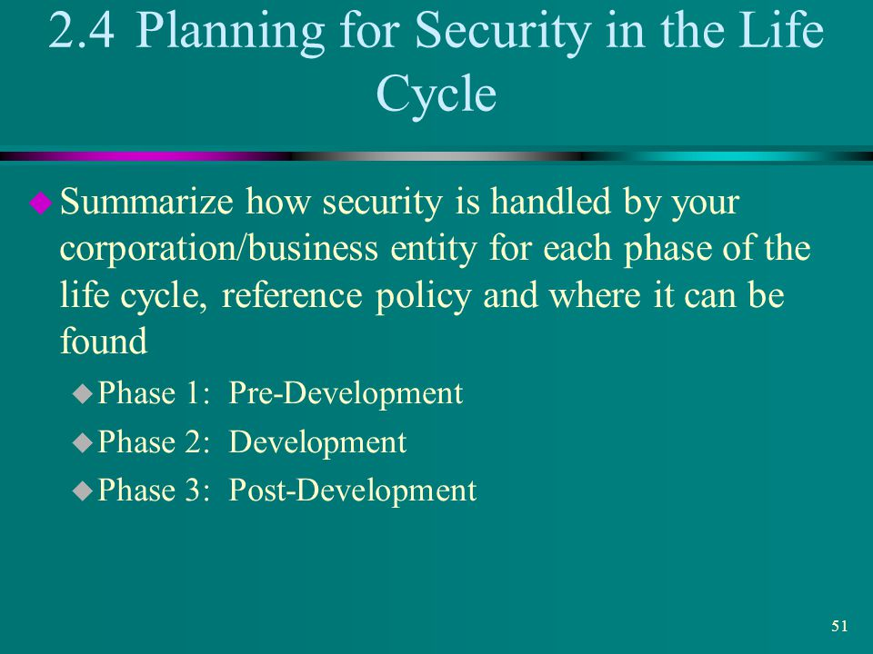 2.4 Planning for Security in the Life Cycle